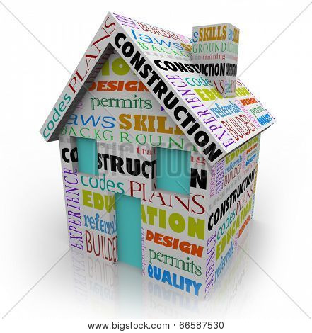 Construction words house or home, codes, permits, experience, training, design, quality