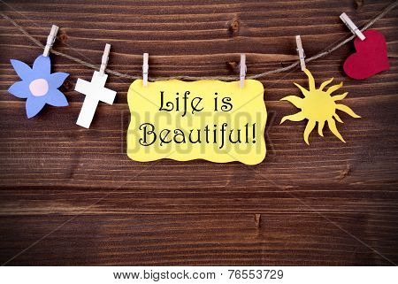 Yellow Label Saying Life Is Beautiful