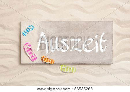 German word Auszeit what means time out. Summer holiday concept for publicity.