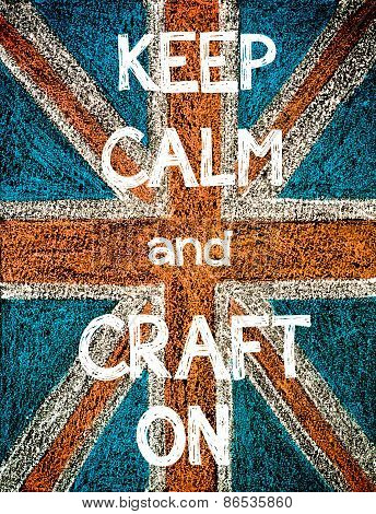 Keep Calm and Craft On.