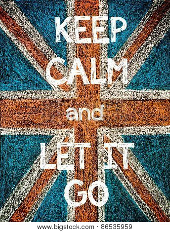 Keep Calm and Let it Go.