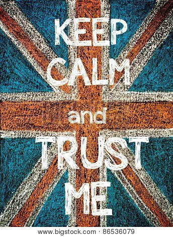 Keep Calm and Trust Me.