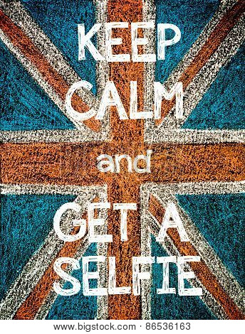 Keep Calm and Get a Selfie.