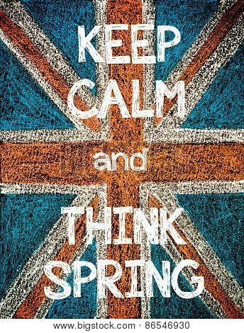 Keep Calm and THINK SPRING.