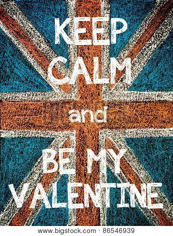 Keep Calm and Be my Valentine.