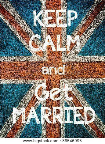 Keep Calm and Get Married.