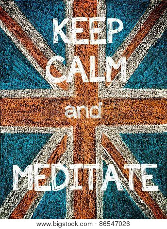 Keep Calm and Meditate.