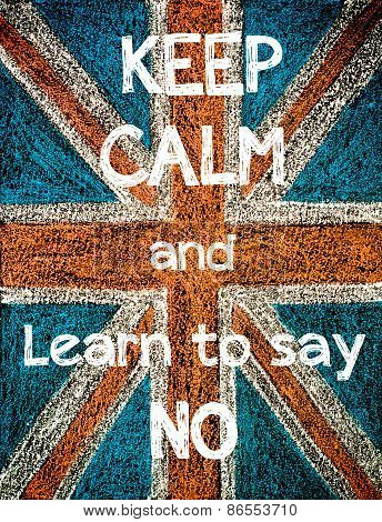 Keep Calm and Learn to Say NO.