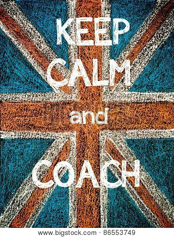 Keep Calm and Coach.
