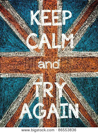 Keep Calm and Try Again.