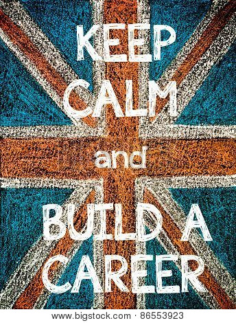 Keep Calm and Build a Career.