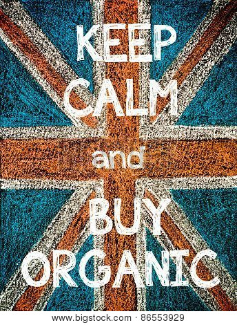 Keep Calm and Buy Organic.