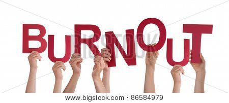 Many People Hands Holding Red Word Burnout