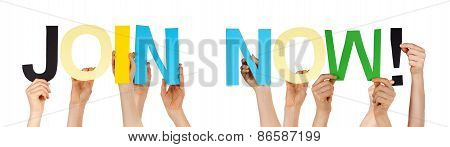 People Hands Holding Colorful Straight Word Join Now