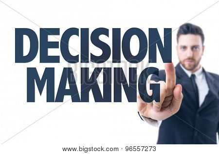 Business man pointing the text: Decision Making