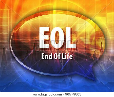 word speech bubble illustration of business acronym term EOL End of Life