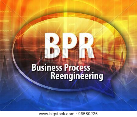 word speech bubble illustration of business acronym term BPR business process reengineering
