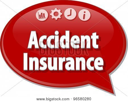 Speech bubble dialog illustration of business term saying Accident Insurance