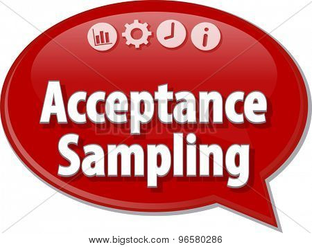 Speech bubble dialog illustration of business term saying Acceptance Sampling