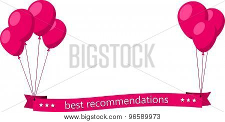 Best recommendations flat ribbon with pink balloons. Vector illustration.