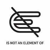 Is Not An Element Of Icon Isolated On White Background. Is Not An Element Of Icon Simple Sign. Is No poster