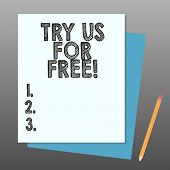 Conceptual Hand Writing Showing Try Us For Free. Business Photo Showcasing Trial At Not Any Cost Off poster