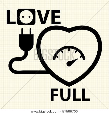 Fill to the love. The Happiness moment. Vector