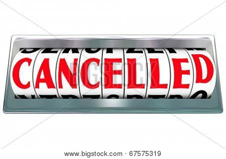 Cancelled word message board message flight, project, program  ended, terminated