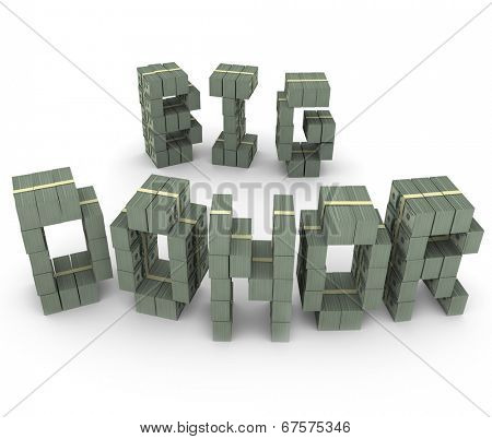 Big Donor words money stacks financial supporter, fundraiser, patron, backer benefactor