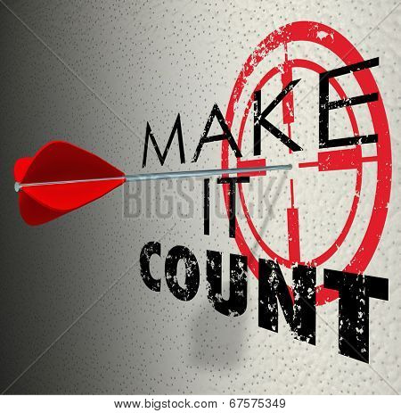 Make It Count words target bulls-eye arrow hitting the center getting results to succeed