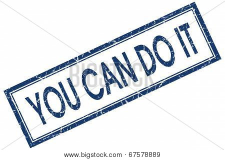 You Can Do It Blue Square Grungy Stamp Isolated On White Background