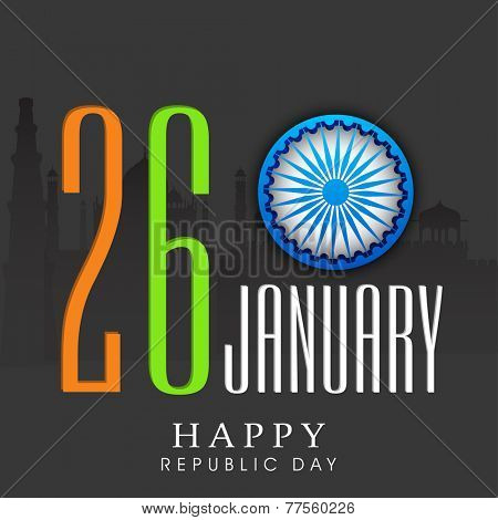 Shiny text 26 January, with Ashoka Wheel on famous monuments background for Indian Republic Day celebrations concept.