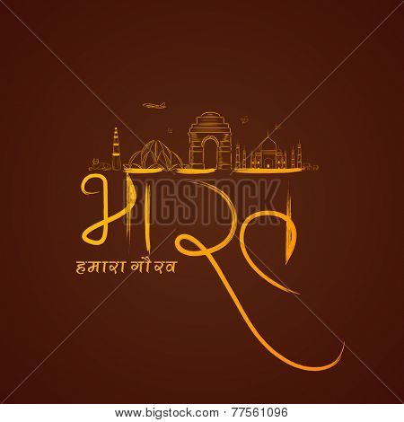 Hindi text Bharat, Hamara Gaurav (India, Our Pride) with famous monuments, animals and pigeon on brown background for Independence Day and Republic Day celebration.