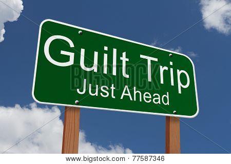 Guilt Trip Just Ahead Sign