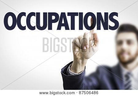 Business man pointing the text: Occupations