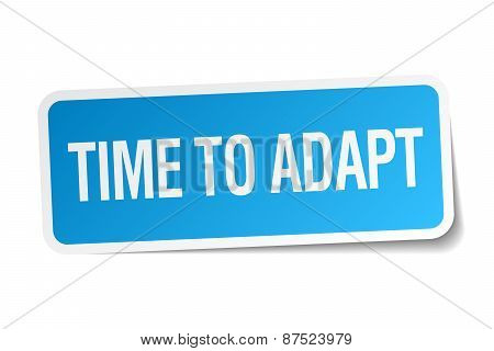 Time To Adapt Blue Square Sticker Isolated On White