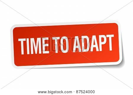Time To Adapt Red Square Sticker Isolated On White