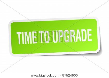Time To Upgrade Green Square Sticker On White Background