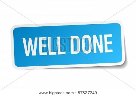 Well Done Blue Square Sticker Isolated On White