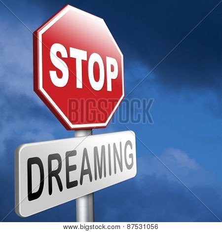 Stop Dreaming Face Reality