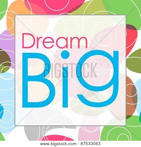 Dream Big Random Colorful Circles