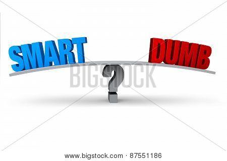 Smart Or Dumb?