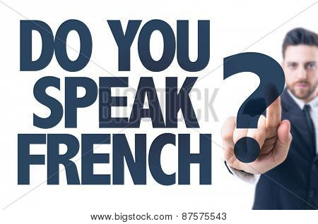Business man pointing the text: Do You Speak French?