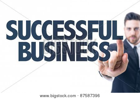 Business man pointing the text: Successful Business