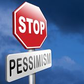 stock photo of think positive  - no pessimism think positive optimism stop pessimism - JPG