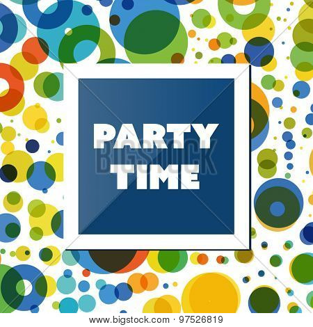 Party Time Card, Flyer or Cover Design Template with Colorful Dots