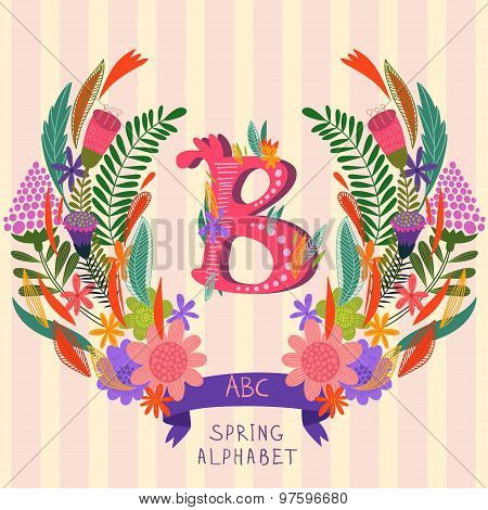 The Letter B. Floral Hand Drawn Monogram Made Of Flowers And Leafs In Vector. Spring Floral Abc Elem