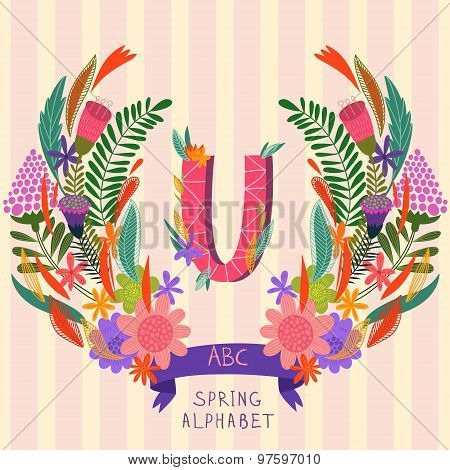 The Letter U. Floral Hand Drawn Monogram Made Of Flowers And Leafs In Vector. Spring Floral Abc Elem