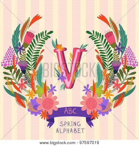 The Letter V. Floral Hand Drawn Monogram Made Of Flowers And Leafs In Vector. Spring Floral Abc Elem
