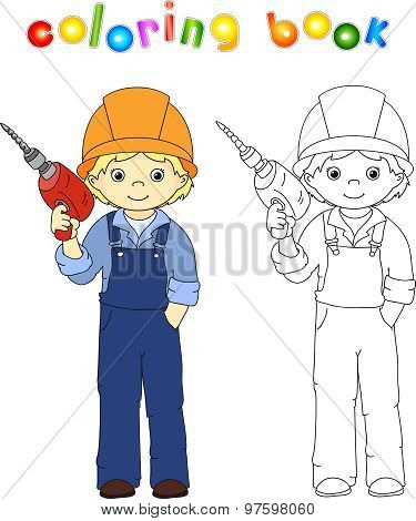 Worker In Overalls And Helmet With With Drill. Coloring Book. Game For Children